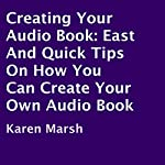 Creating Your Audio Book: East and Quick Tips on How You Can Create Your Own Audio Book | Karen Marsh