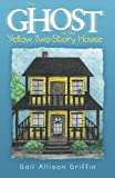 img - for The Ghost of the Yellow Two-Story House book / textbook / text book