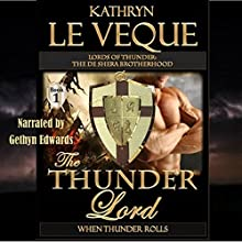 The Thunder Lord: The de Shera Brotherhood, Book 1 (       UNABRIDGED) by Kathryn Le Veque Narrated by Gethyn Edwards
