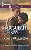 img - for By Marguerite Kaye Never Forget Me (Harlequin Historical) [Mass Market Paperback] book / textbook / text book