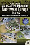 img - for Wargame Scenarios : Northwest Europe 1944 - 45 book / textbook / text book