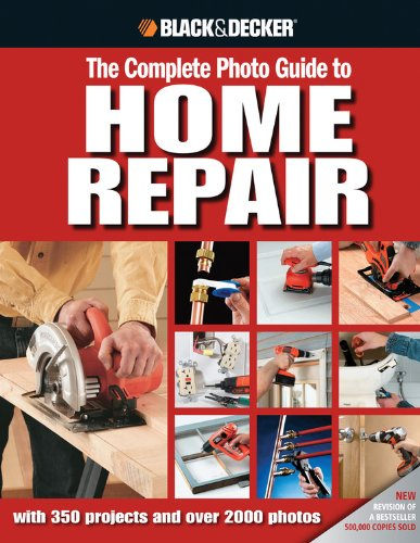 Black & Decker Complete Photo Guide to Home Repair: with 350 Projects and 2000 Photos - Cool Springs Press - 1589234170 - ISBN:1589234170