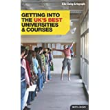 Getting Into the UK's Best Universities & Courses: Daily Telegraph Guideby Beryl Dixon