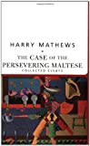 img - for The Case of the Persevering Maltese: Case of the Persevering Maltese: Collected Essays (American Literature (Dalkey Archive)) book / textbook / text book