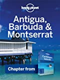 Lonely Planet Antigua, Barbuda and Montserrat: Chapter from Caribbean Islands Travel Guide