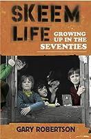 Skeem Life: Growing Up in the Seventies