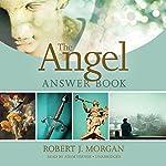 The Angel Answer Book | Robert J. Morgan