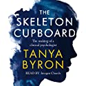 The Skeleton Cupboard Audiobook by Tanya Byron Narrated by Imogen Church