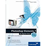 "Photoshop Elements 7 f�r digitale Fotos: Schritt f�r Schritt zum perfekten Foto. �ber 1 Stunde Video-Lektionen, Testversion Photoshop Elements 7, Alle ... Mit �ber 70 Praxis-Workshops (Galileo Design)von ""Robert Kla�en"""