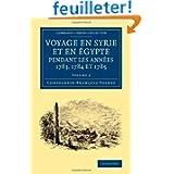 Voyage en Syrie et en Egypte pendant les annees 1783, 1784 et 1785: Volume 2