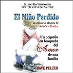 El Niño Perdido [The Lost Boy]: Un pequeño en búsqueda del Amor de una familia [A Little Boy in Search of the Love of a Family]   Dave Pelzer