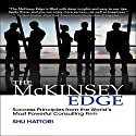 The McKinsey Edge: Success Principles from the World's Most Powerful Consulting Firm Hörbuch von Shu Hattori Gesprochen von: John Haag