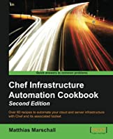 Chef Infrastructure Automation Cookbook, 2nd Edition Front Cover