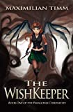The WishKeeper (The Paragonia Chronicles Book 1)