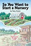 So You Want to Start a Nursery (Engli...
