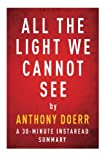 img - for All The Light We Cannot See: A 30-minute Summary of Anthony Doerr's Novel book / textbook / text book