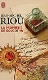 echange, troc Jean-Michel Riou - La prophétie de Golgotha