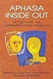 img - for Aphasia Inside Out: Reflections on Communication Disability by Parr, Susie, Duchan, Judith, Pound, Carole (2003) Paperback book / textbook / text book