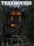 Treehouses: The Art and Craft of Living Out on a Limb - 0395629497
