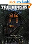 Treehouses: The Art and Craft of Livi...
