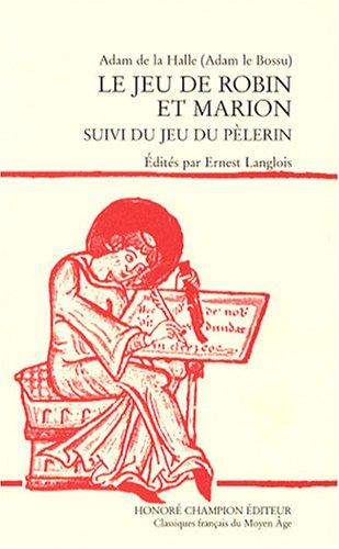 le-jeu-de-robin-et-marion-suivi-du-jeu-du-pelerin-edition-en-ancien-francais