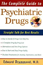 The Complete Guide to Psychiatric Drugs: Straight Talk for Best Results