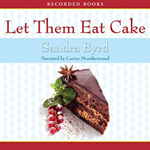 Let Them Eat Cake: French Twist, Book 1 | [Sandra Byrd]