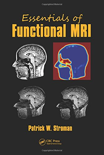 Essentials of Functional MRI, by Patrick W. Stroman