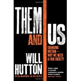 Them and Us: Changing Britain - Why We Need a Fair Societyby Will Hutton