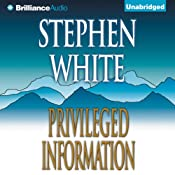 Privileged Information | [Stephen White]