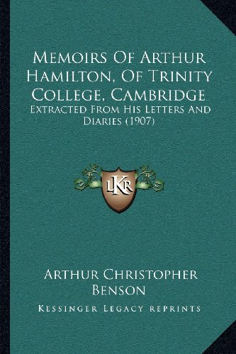 Memoirs of Arthur Hamilton, of Trinity College, Cambridge: Extracted from His Letters and Diaries (1907)
