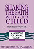 Sharing the Faith With Your Child: From Birth to Age 6