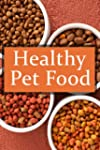 Healthy Pet Food :The Ultimate Recipe...