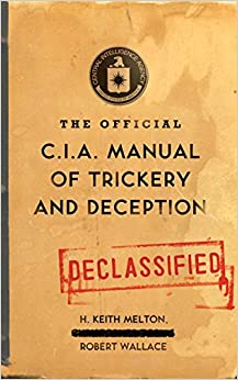 The Official CIA Manual of Trickery and Deception: H. Keith Melton, Robert Wallace: 9780061725890: Amazon.com: Books