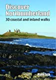 Discover Northumberland: 30 Coastal and Inland Walks
