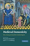 img - for Medieval Domesticity: Home, Housing and Household in Medieval England book / textbook / text book