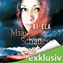 Mias Schatten Audiobook by  Ki-Ela Narrated by Sabina Godec