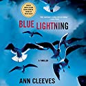Blue Lightning: A Thriller Audiobook by Ann Cleeves Narrated by Gordon Griffin