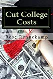 Cut College Costs: How to Get Your Degree -- Without Drowning in Debt