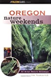 img - for Oregon Nature Weekends (Nature Weekend Series) book / textbook / text book