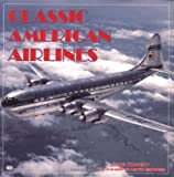 Classic American Airlines (0760307865) by Szurovy, Geza