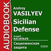 Sicilian Defense [Russian Edition] | Andrey Vasilyev