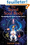 The Taoist Soul Body: Harnessing the...