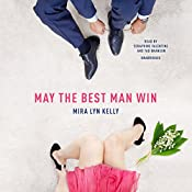 May the Best Man Win: Best Men, Book 1 | Mira Lyn Kelly