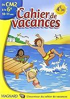 Cahier de vacances du CM2 à la 6e : 10-11 ans