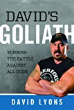 David's Goliath: Winning the Battle against All Odds (0891124098) by David Lyons