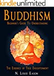 Buddhism: Buddhism Beginner's Guide t...