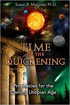 Dr. Susan Martinez | Time of the Quickening Prophecy Revelations