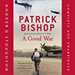 A Good War | Patrick Bishop