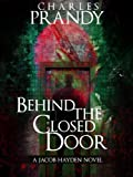 Behind the Closed Door (The Jacob Hayden Series Book 2)